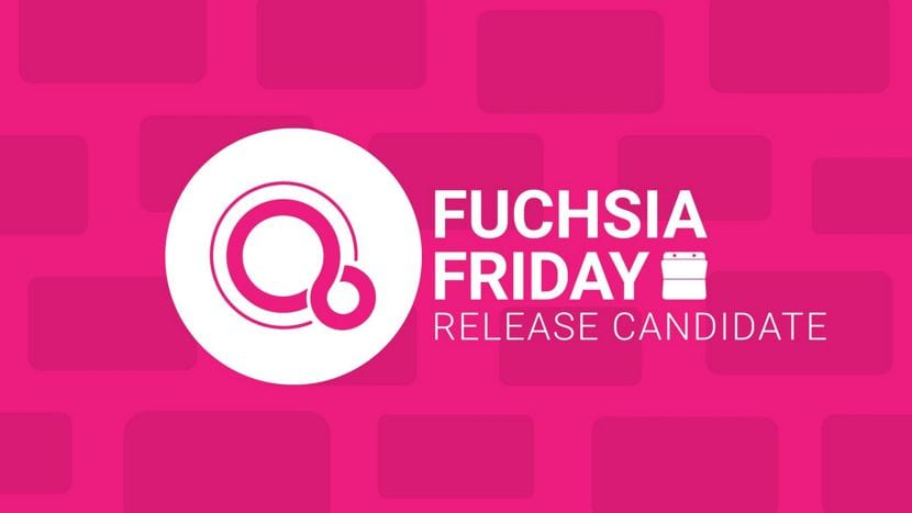 fuchsia-friday-release-candidate