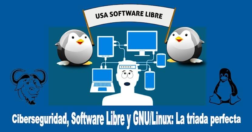 Ciberseguridad, Software Libre y GNU/Linux: La tríada perfecta