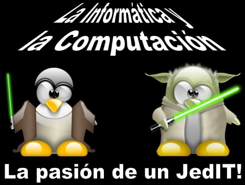 Informática y Computación: ¡La pasión de un JedIT!