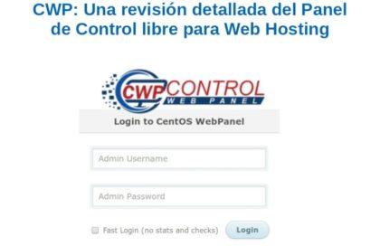 CWP: Una revisión detallada del Panel de Control libre para Web Hosting