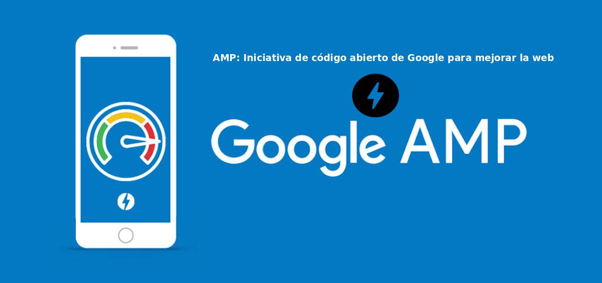 AMP: Iniciativa de código abierto de Google para mejorar la web