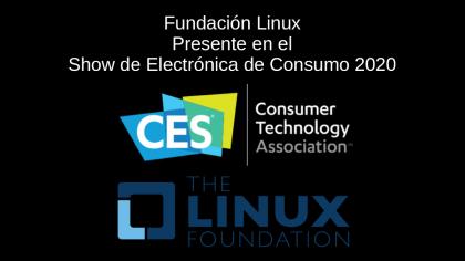 Fundación Linux: Presente en el Show de Electrónica de Consumo 2020