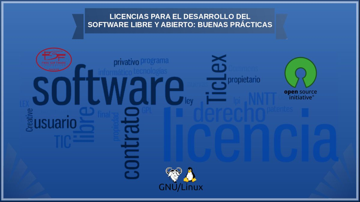 Licencias para el desarrollo del Software Libre y Abierto: Buenas prácticas