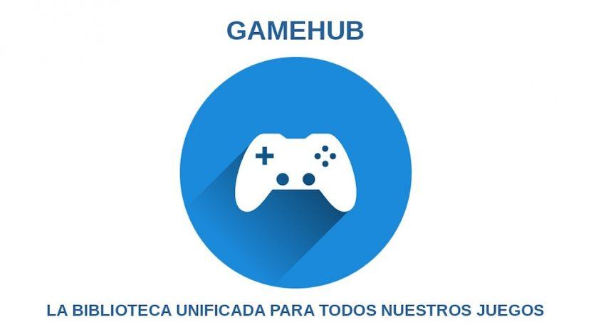 GameHub: La biblioteca unificada para todos nuestros juegos