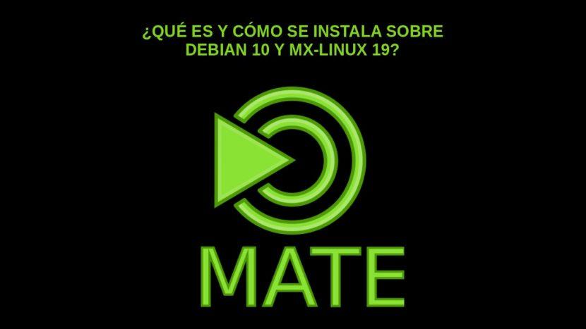 MATE: ¿Qué es y cómo se instala sobre DEBIAN 10 y MX-Linux 19?