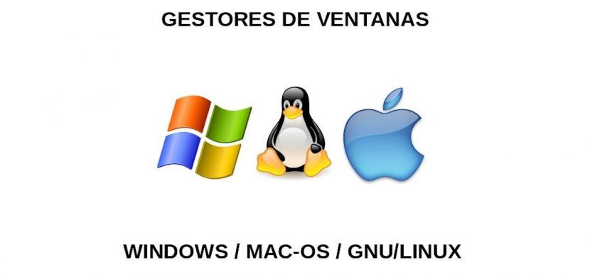 Gestores de Ventanas para Windows, MacOS y GNU/Linux