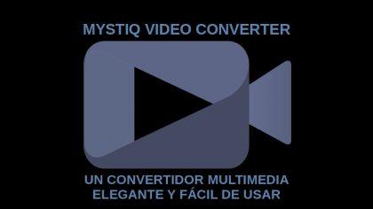 MystiQ Video Converter: Un convertidor multimedia elegante y fácil de usar