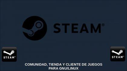 Steam: Comunidad, Tienda y Cliente de juegos para GNU/Linux
