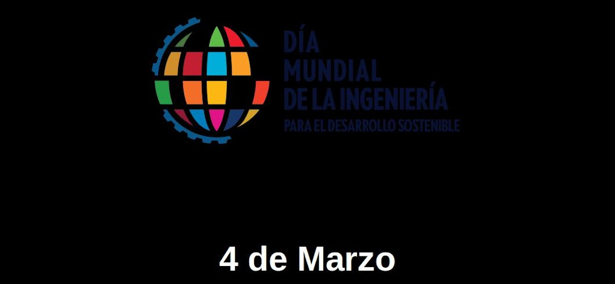 Día Mundial de la Ingeniería para el Desarrollo Sostenible: 4 de Marzo