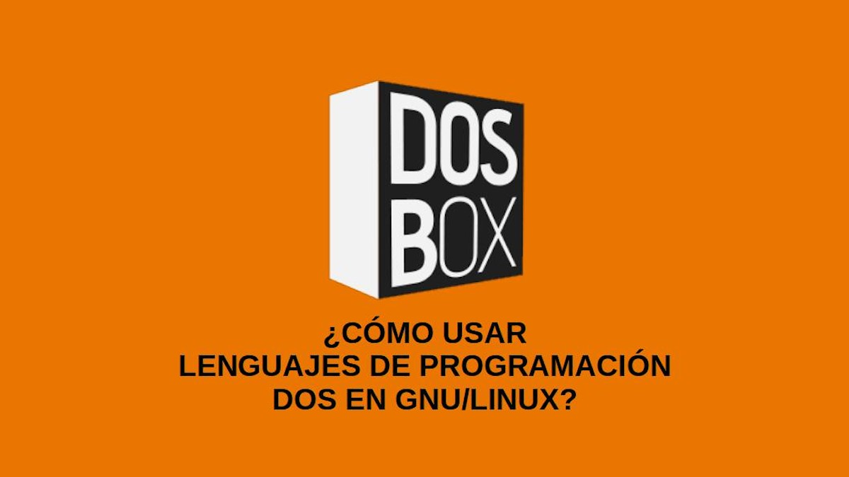 DOSBox: ¿Cómo usar lenguajes de programación DOS en GNU/Linux?