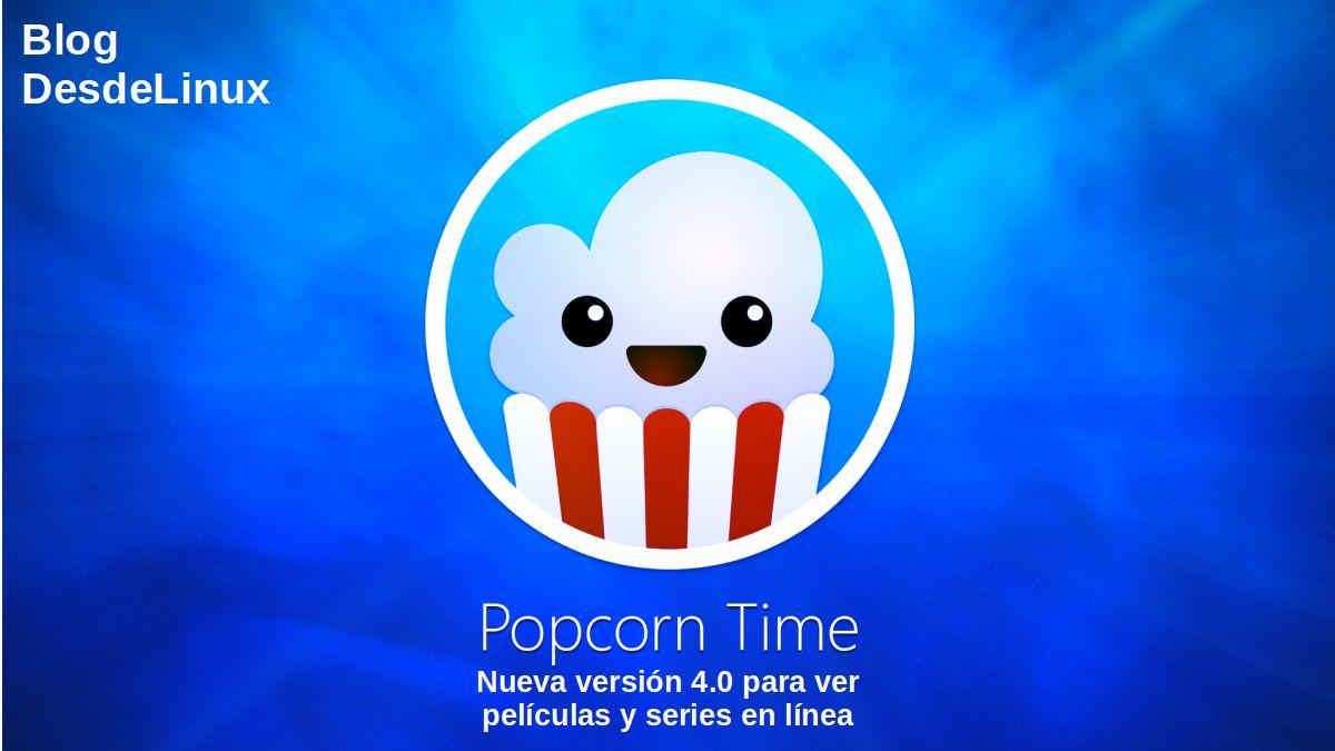 Popcorn Time: Nueva versión 4.0 para ver películas y series en línea