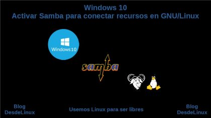 Windows 10: Activar Samba para conectar recursos en GNU/Linux