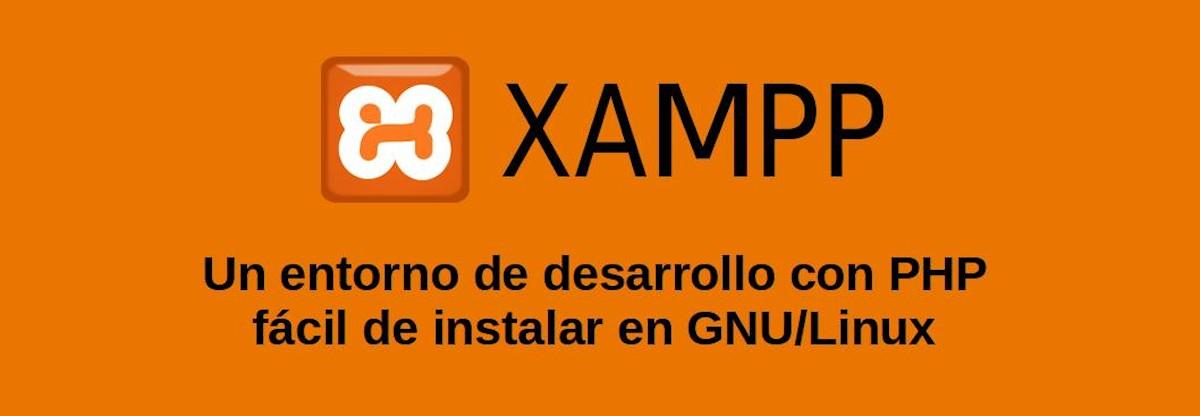 XAMPP: Un entorno de desarrollo con PHP fácil de instalar en GNU/Linux