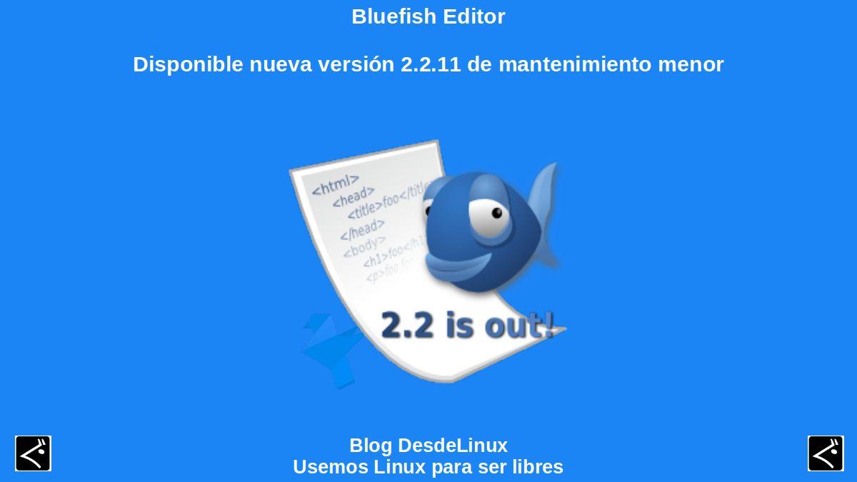 Bluefish Editor: Disponible nueva versión 2.2.11 de mantenimiento menor