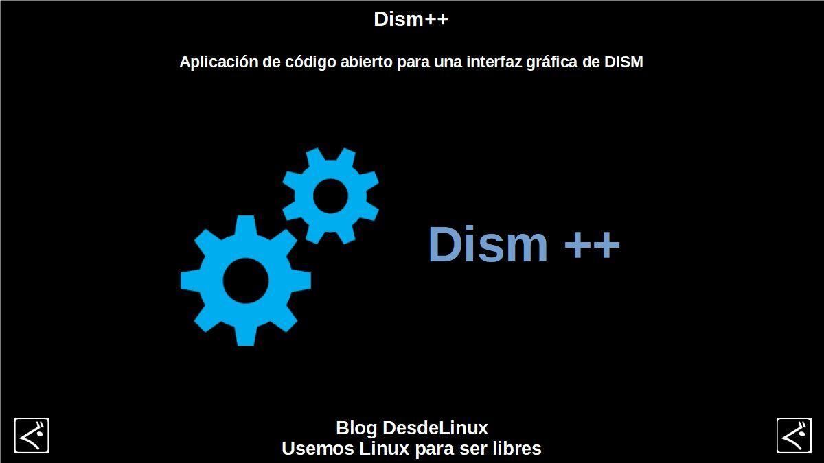 Dism ++: Aplicación de código abierto para una interfaz gráfica de DISM
