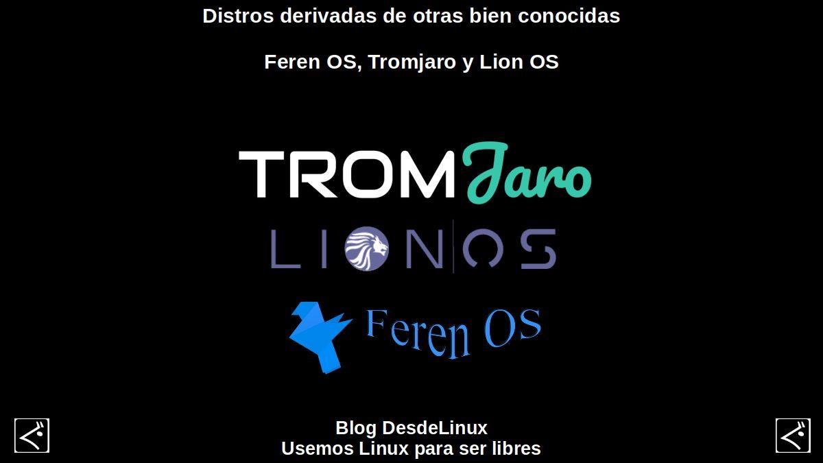 Distros derivadas de otras bien conocidas: Feren OS, Tromjaro y Lion OS