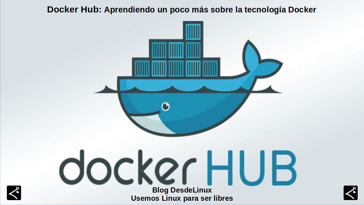 Docker Hub: Aprendiendo un poco más sobre la tecnología Docker
