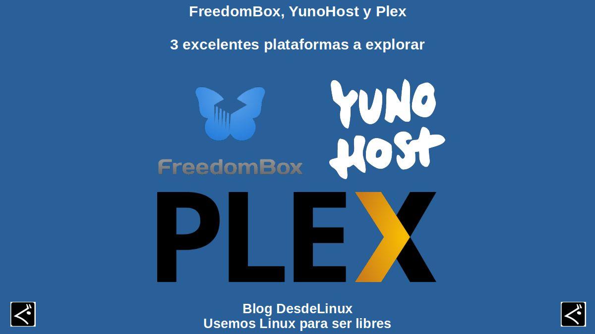 FreedomBox, YunoHost y Plex: 3 excelentes plataformas a explorar