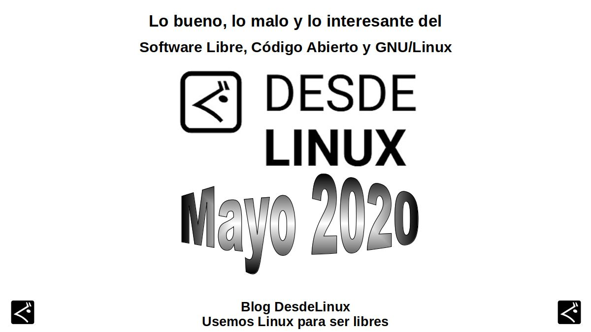 Mayo 2020: Lo bueno, lo malo y lo interesante del Software Libre