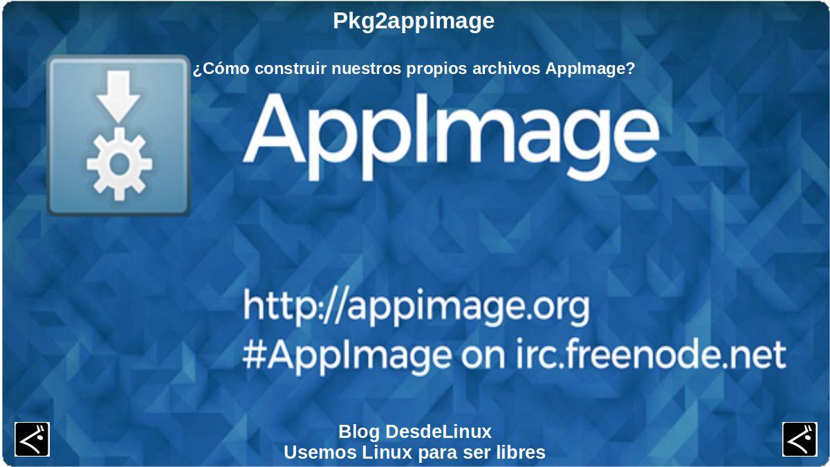 Pkg2appimage: ¿Cómo construir nuestros propios archivos AppImage?