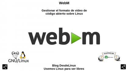 WebM: Gestionar el formato de vídeo de código abierto sobre GNU/Linux