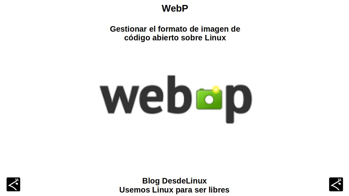 WebP: Formato libre y abierto de Google