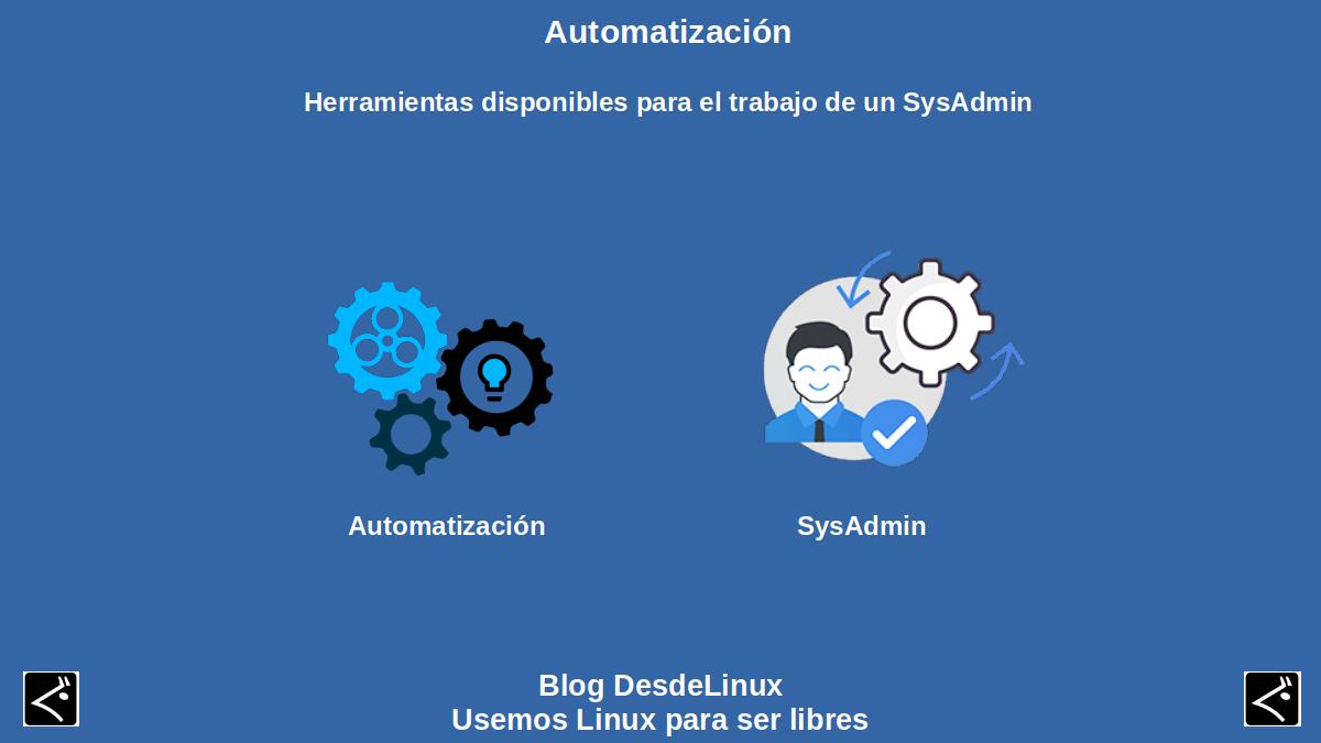 Automatización: Herramientas disponibles para el trabajo de un SysAdmin