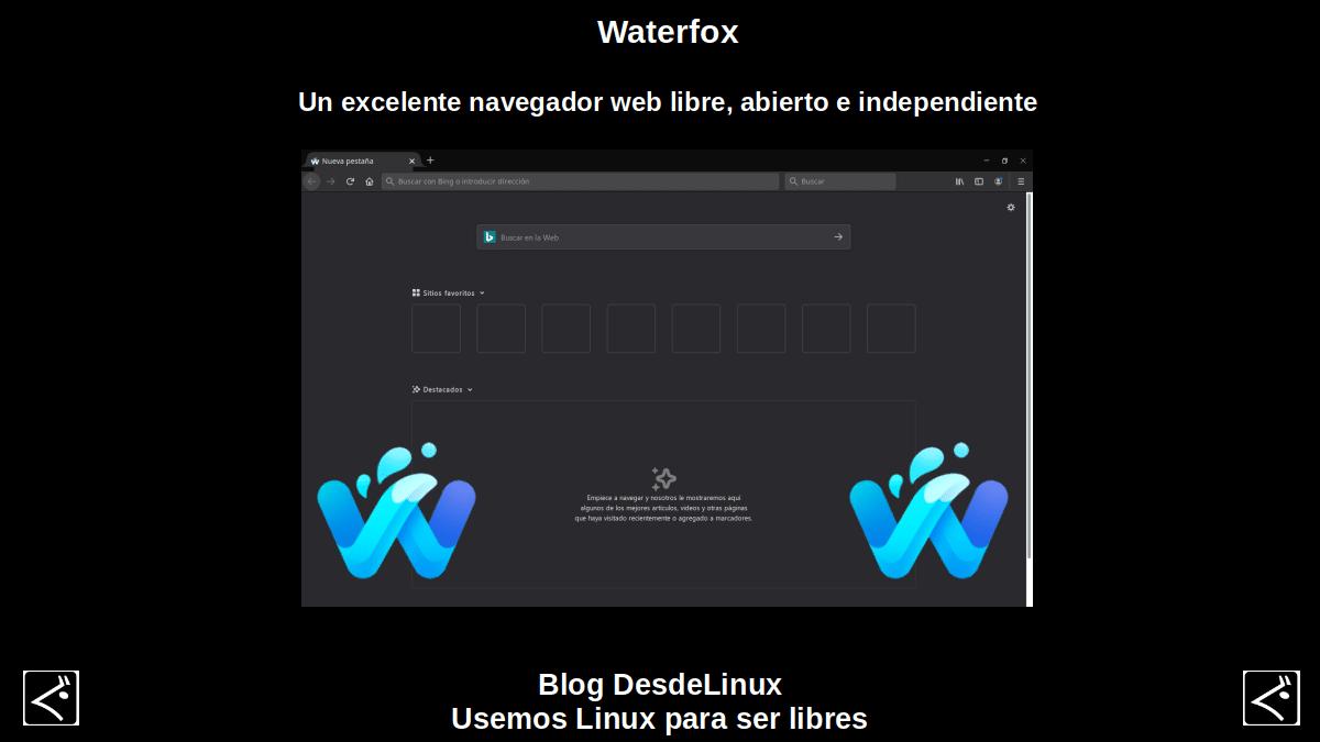 Waterfox: Un excelente navegador web libre, abierto e independiente
