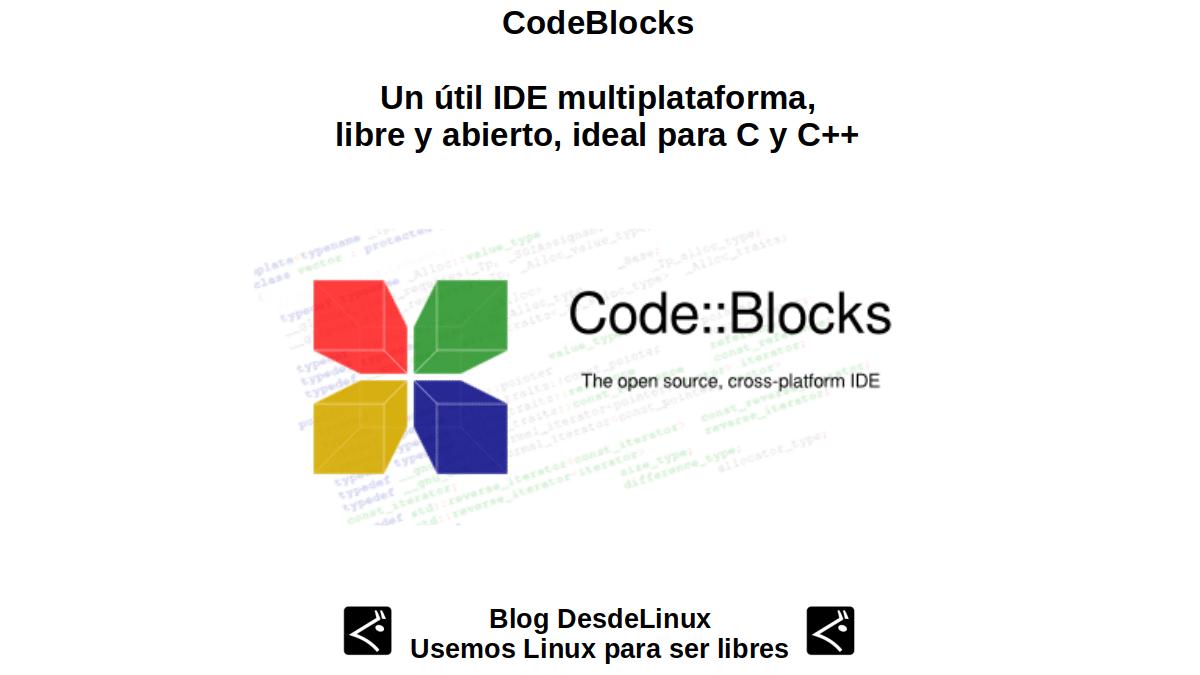CodeBlocks: Un útil IDE multiplataforma, libre y abierto, ideal para C y C++