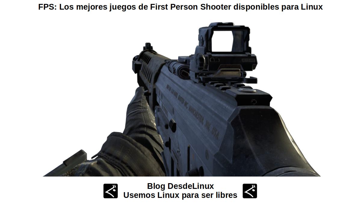 FPS: Juegos de Disparos en primera persona