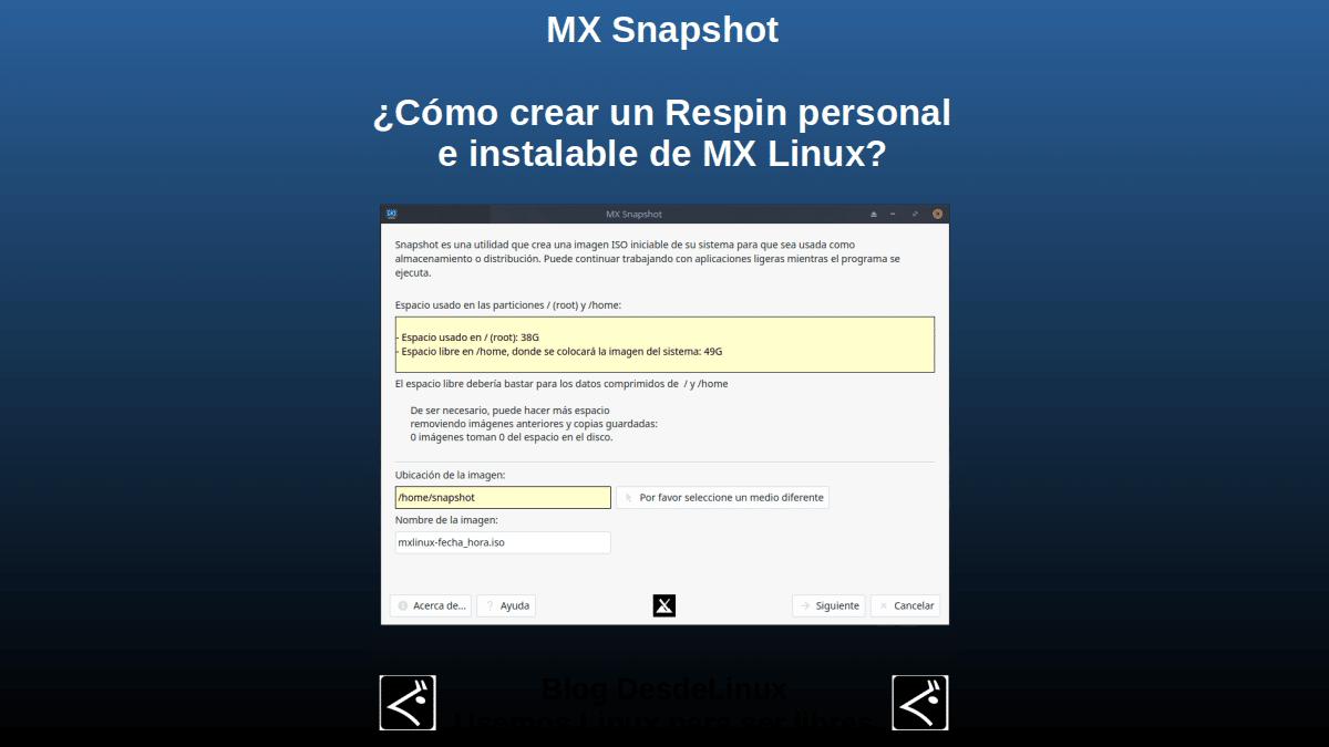 MX Snapshot: ¿Cómo crear un Respin personal e instalable de MX Linux?