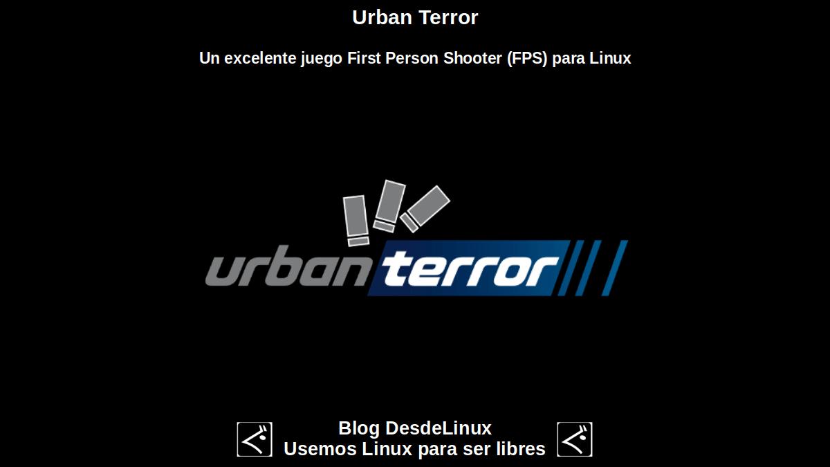 Urban Terror: Un excelente juego First Person Shooter (FPS) para Linux