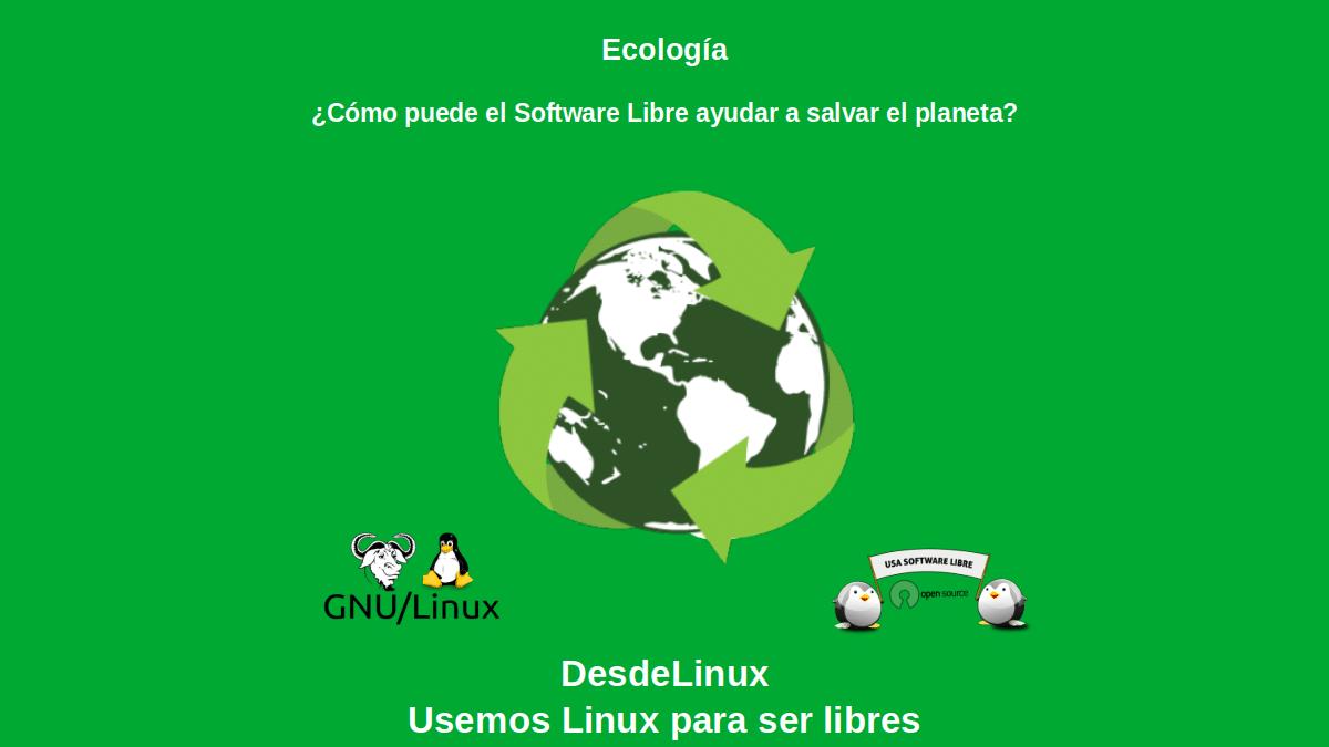 Ecología: ¿Cómo puede el Software Libre ayudar a salvar el planeta?