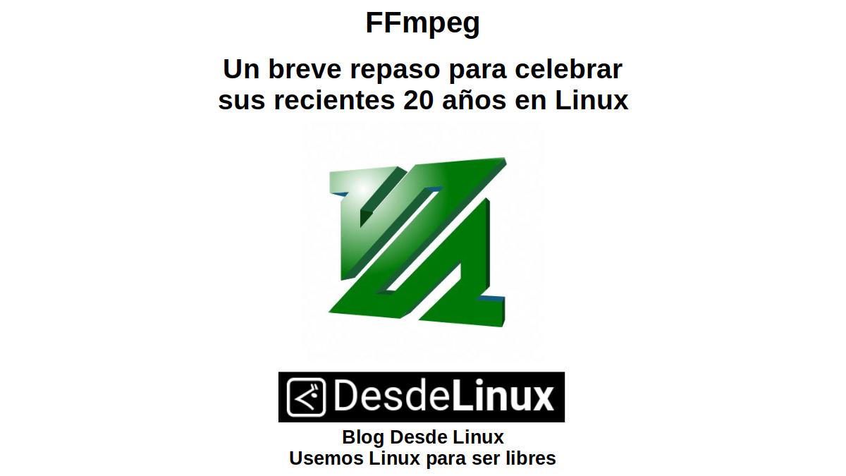 FFmpeg: Un breve repaso para celebrar sus recientes 20 años en Linux