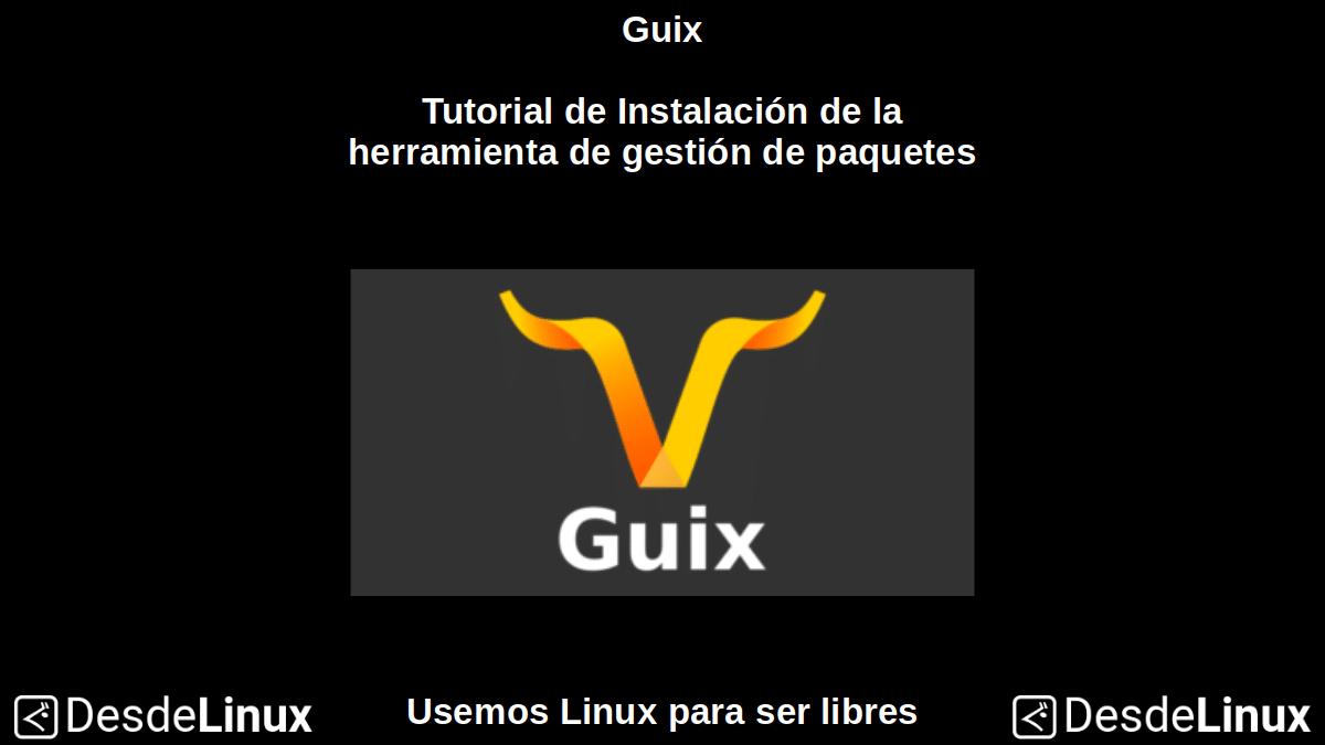 Guix: Tutorial de Instalación de la herramienta de gestión de paquetes