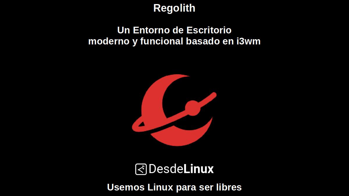 Regolith: Un Entorno de Escritorio moderno y funcional basado en i3wm