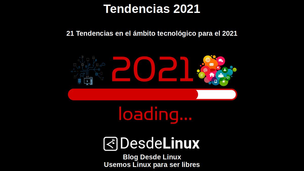 Tendencias 2021: 21 Tendencias en el ámbito tecnológico para el 2021