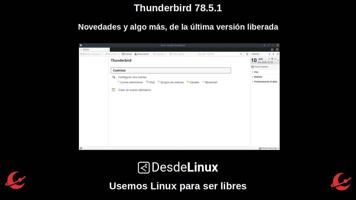 Thunderbird 78.5.1: Novedades y algo más, de la última versión liberada