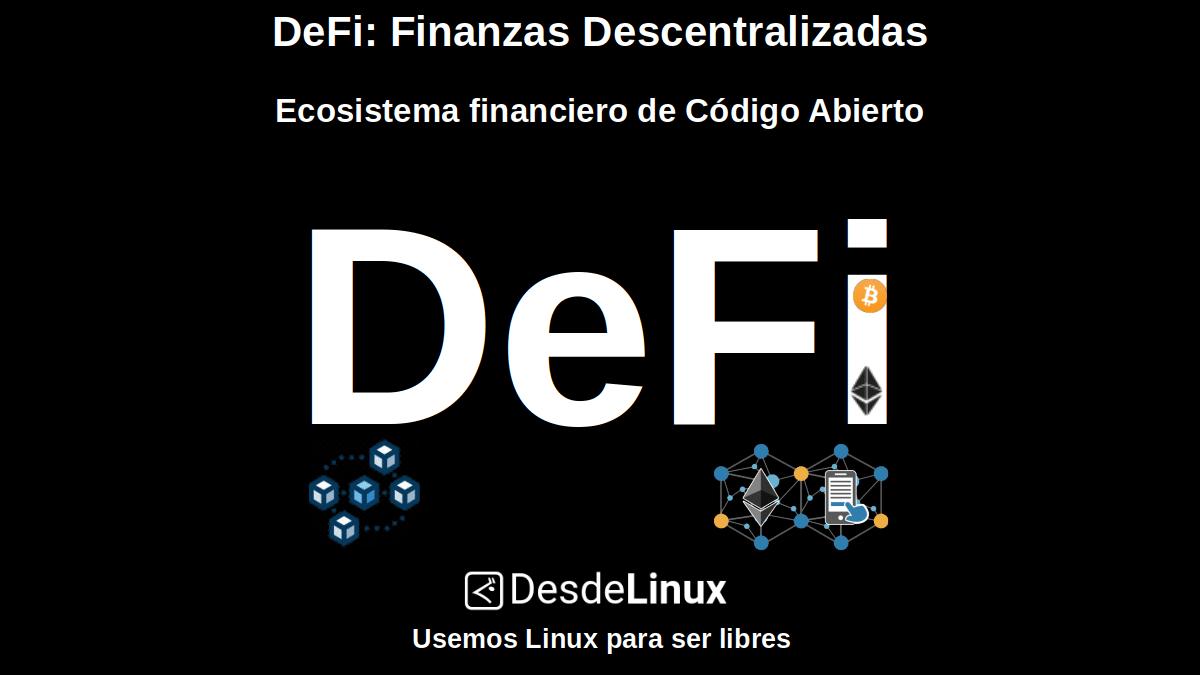 DeFi: Finanzas Descentralizadas, Ecosistema financiero de Código Abierto