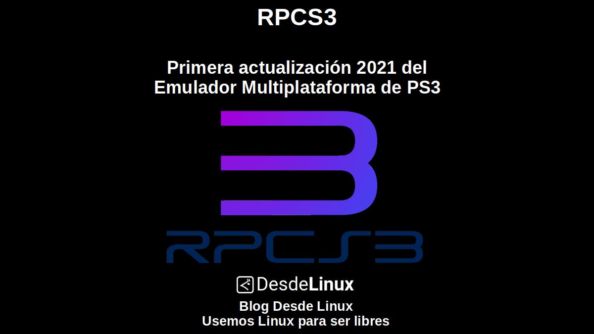 RPCS3: Primera actualización 2021 del Emulador Multiplataforma de PS3