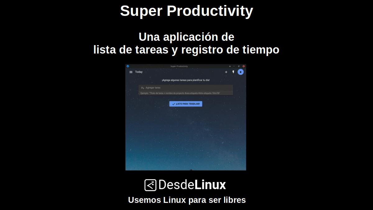Super Productivity: Una aplicación de lista de tareas y registro de tiempo