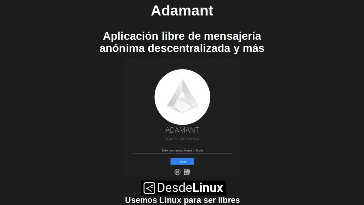 Adamant: Aplicación libre de mensajería anónima descentralizada y más