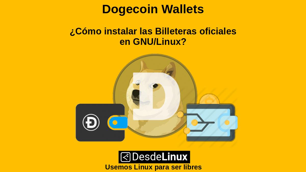 Dogecoin Wallets: ¿Cómo instalar las Billeteras oficiales en GNU/Linux?