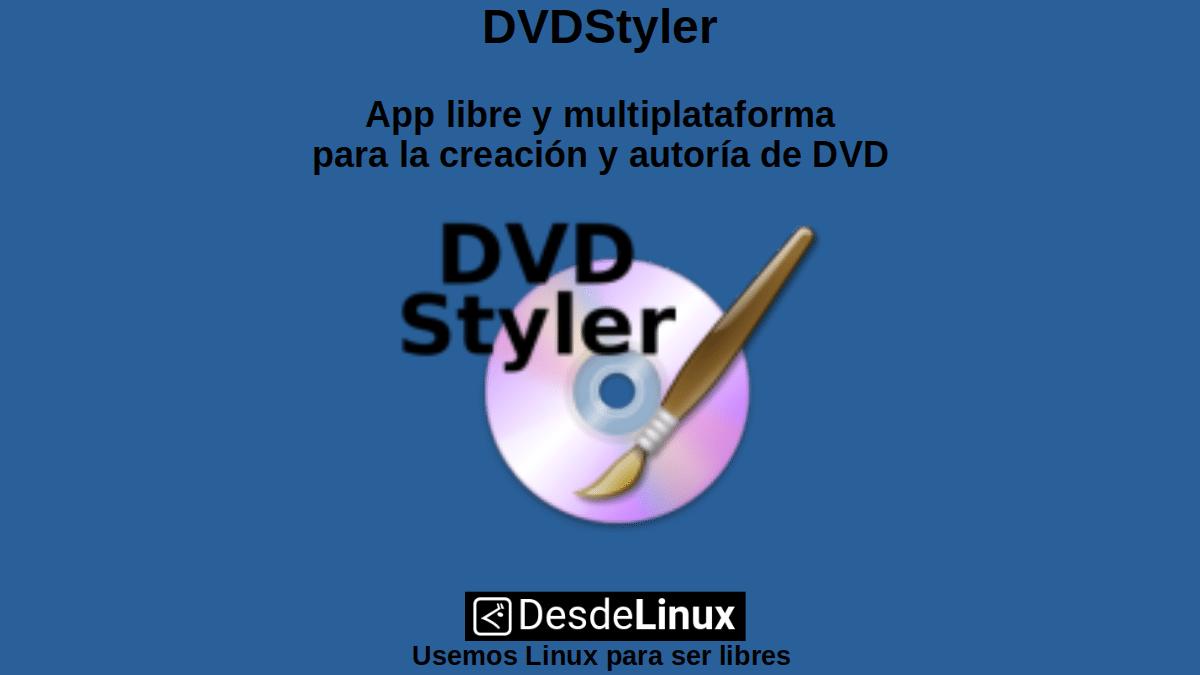 DVDStyler: App libre y multiplataforma para la creación y autoría de DVD