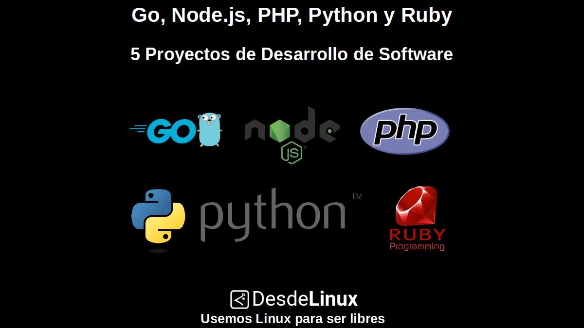 Go, Node.js, PHP, Python y Ruby: 5 Proyectos de Desarrollo de Software