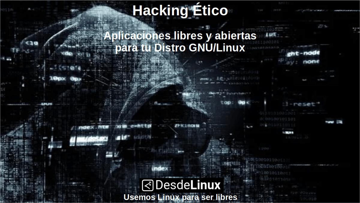 Hacking Ético: Aplicaciones libres y abiertas para tu Distro GNU/Linux