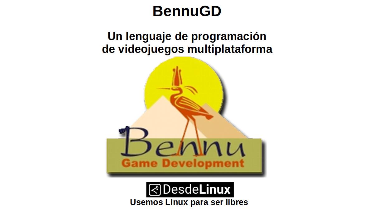 BennuGD: Un lenguaje de programación de videojuegos multiplataforma
