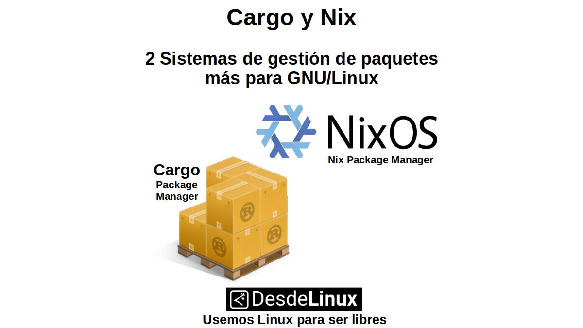 Cargo y Nix: 2 Sistemas de gestión de paquetes más para GNU/Linux
