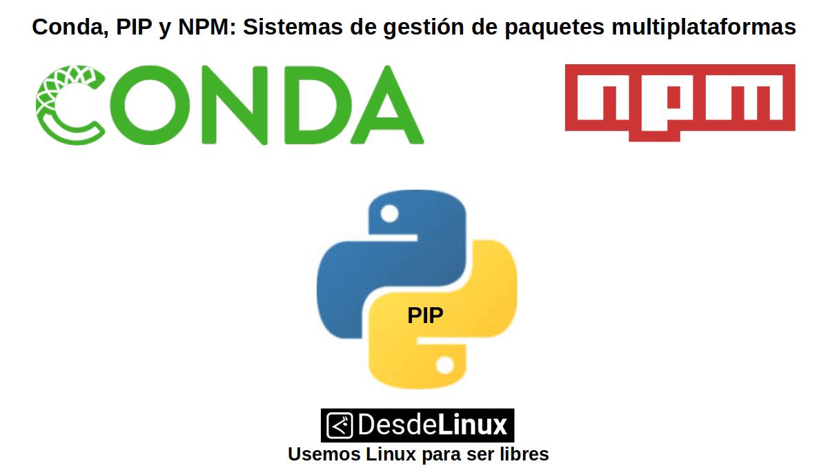 Conda, PIP y NPM: 3 Sistemas de gestión de paquetes