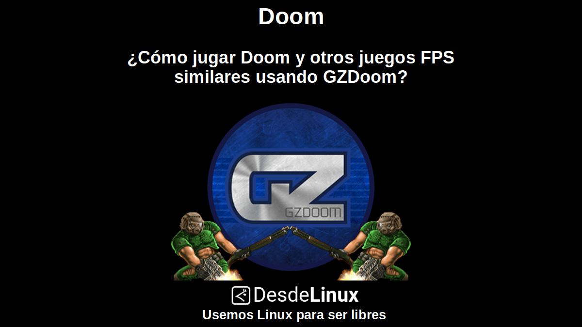 Doom: ¿Cómo jugar Doom y otros juegos FPS similares usando GZDoom?